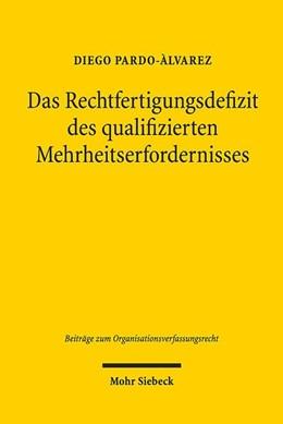Abbildung von Pardo-Álvarez | Das Rechtfertigungsdefizit des qualifizierten Mehrheitserfordernisses | 1. Auflage | 2020 | beck-shop.de