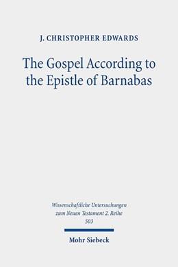 Abbildung von Edwards | The Gospel According to the Epistle of Barnabas | 1. Auflage | 2019 | beck-shop.de
