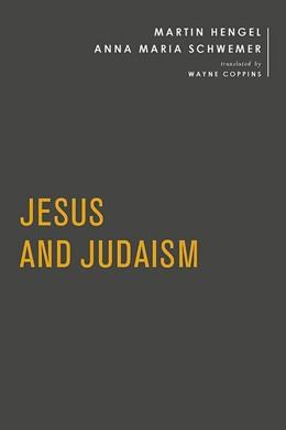 Abbildung von Hengel / Schwemer | Jesus and Judaism | 1. Auflage | 2019 | beck-shop.de