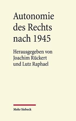 Abbildung von Rückert / Raphael | Autonomie des Rechts nach 1945 | 1. Auflage | 2020 | beck-shop.de