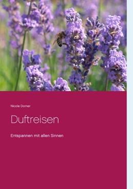 Abbildung von Dorner | Duftreisen | 2. Auflage | 2019 | Entspannen mit allen Sinnen