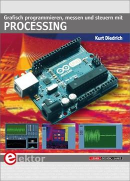 Abbildung von Diedrich   Grafisch programmieren, messen und steuern mit Processing   1. Auflage   2019   beck-shop.de