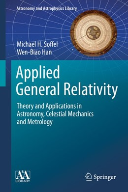 Abbildung von Soffel / Han | Applied General Relativity | 2019 | Theory and Applications in Ast...