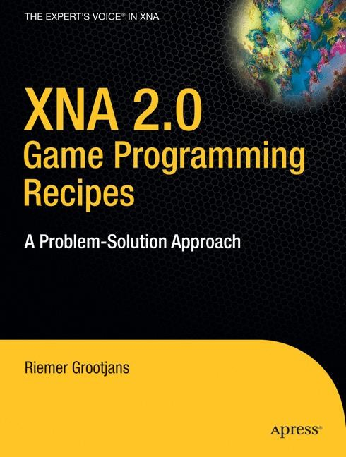 Abbildung von Grootjans | XNA 2.0 Game Programming Recipes | 1st Corrected ed., Corr. 4th printing | 2011