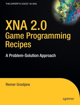 Abbildung von Grootjans | XNA 2.0 Game Programming Recipes | 1st Corrected ed., Corr. 4th printing | 2011 | A Problem-Solution Approach