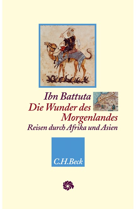 Cover: Ibn Battuta, Die Wunder des Morgenlandes