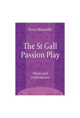 Abbildung von MacArdle | The St Gall Passion Play | 2007 | Music and Performance | 10