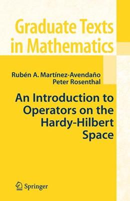 Abbildung von Martinez-Avendano / Rosenthal | An Introduction to Operators on the Hardy-Hilbert Space | 2006 | 237