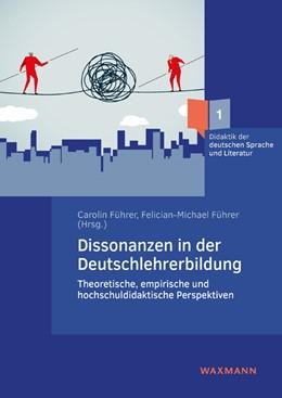 Abbildung von Führer | Dissonanzen in der Deutschlehrerbildung | 2019 | Theoretische, empirische und h...