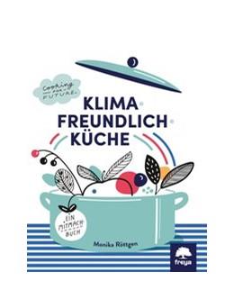 Abbildung von Röttgen | Klimafreundlich Küche | 1. Auflage | 2020 | beck-shop.de