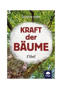 Abbildung von Höller | Kraft der Bäume | 2020 | Fibel