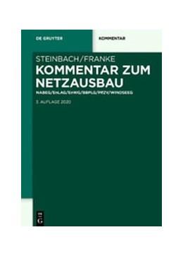 Abbildung von Steinbach / Franke | Kommentar zum Netzausbau | 3. Auflage | 2020 | NABEG/EnLAG/EnWG/BBPlG/PflZV/W...
