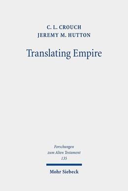 Abbildung von Crouch / Hutton | Translating Empire | 2019 | Tell Fekheriyeh, Deuteronomy, ...