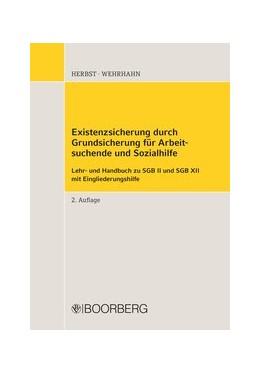 Abbildung von Herbst / Wehrhahn | Existenzsicherung durch Grundsicherung für Arbeitsuchende und Sozialhilfe | 2. Auflage | 2019 | Lehr- und Handbuch zu SGB II u...