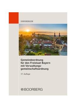 Abbildung von Dirnberger | Gemeindeordnung für den Freistaat Bayern mit Verwaltungsgemeinschaftsordnung | 17. Auflage, 2020 | 2020 | Textausgabe mit Einführung, Ge...