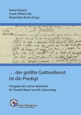 Abbildung von Rausch / Rosin | ... der größte Gottesdienst ist die Predigt | 1. Auflage | 2019 | beck-shop.de