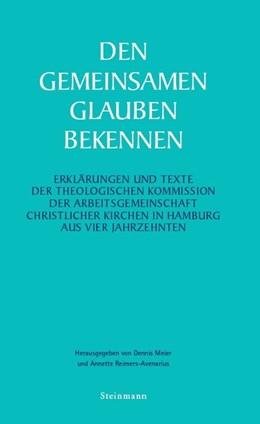Abbildung von Meier / Reimers-Avenarius   Den gemeinsamen Glauben bekennen   2019   Erklärungen und Texte der Theo...