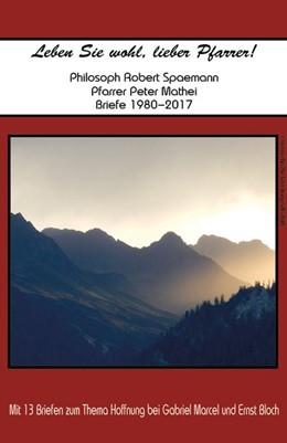 Abbildung von Mathei   Leben Sie wohl, lieber Pfarrer!   2019   Philosoph Robert Spaemann & Pf...