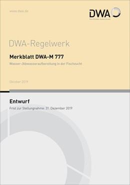 Abbildung von Merkblatt DWA-M 777 Wasser-/Abwasseraufbereitung in der Fischzucht (Entwurf) | 1. Auflage | 2019 | beck-shop.de