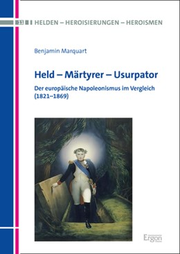 Abbildung von Marquart | Held - Märtyrer - Usurpator | 2020 | Der europäische Napoleonismus ...