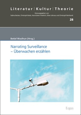 Abbildung von Wasihun | Narrating Surveillance - Überwachen erzählen | 1. Auflage | 2019 | beck-shop.de