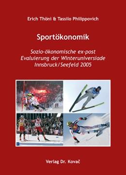 Abbildung von Thöni / Philippovich | Sportökonomik | 2008 | Sozio-ökonomische ex-post Eval... | 6