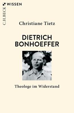 Abbildung von Tietz, Christiane | Dietrich Bonhoeffer | 2. Auflage | 2019 | 2775 | beck-shop.de