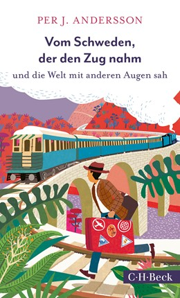 Abbildung von Andersson, Per J. | Vom Schweden, der den Zug nahm | 1. Auflage | 2020 | 6385 | beck-shop.de