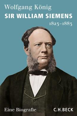 Abbildung von König, Wolfgang | Sir William Siemens | 2020 | 1823-1883
