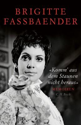 Abbildung von Fassbaender | 'Komm' aus dem Staunen nicht heraus' | 2019 | Memoiren