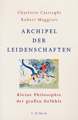 Abbildung von Casiraghi / Maggiori | Archipel der Leidenschaften | 1. Auflage | 2019 | beck-shop.de