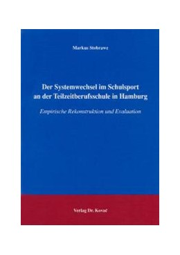 Abbildung von Stobrawe | Der Systemwechsel im Schulsport an der Teilzeitberufschule in Hamburg | 2004 | Empirische Rekonstruktion und ... | 52