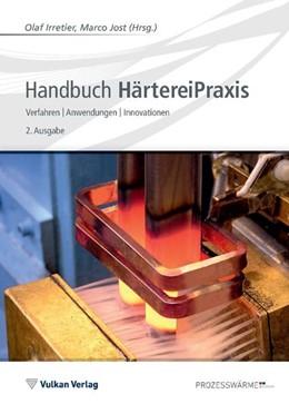 Abbildung von Irretier / Jost | Handbuch HärtereiPraxis | 2. Auflage | 2019 | beck-shop.de