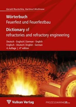 Abbildung von Routschka / Wuthnow | Wörterbuch Feuerfest und Feuerfestbau / Dictionary of refractories and refractory engineering | 4. Auflage | 2019 | beck-shop.de