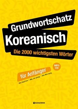 Abbildung von Ahn | Grundwortschatz Koreanisch: Die 2000 wichtigsten Wörter für Anfänger | 1. Auflage | 2019 | beck-shop.de