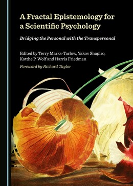 Abbildung von Marks-Tarlow / Shapiro / Wolf | A Fractal Epistemology for a Scientific Psychology | 2019 | Bridging the Personal with the...