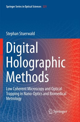 Abbildung von Stuerwald   Digital Holographic Methods   Softcover reprint of the original 1st ed. 2018   2019   Low Coherent Microscopy and Op...   221