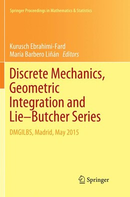 Abbildung von Ebrahimi-Fard / Barbero Liñán | Discrete Mechanics, Geometric Integration and Lie–Butcher Series | Softcover reprint of the original 1st ed. 2018 | 2019 | DMGILBS, Madrid, May 2015 | 267