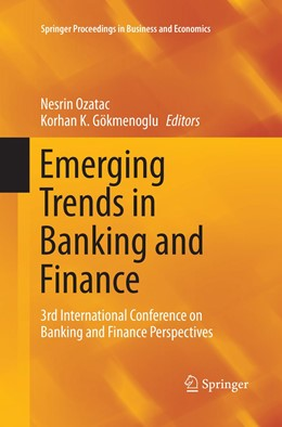 Abbildung von Ozatac / Gökmenoglu | Emerging Trends in Banking and Finance | Softcover reprint of the original 1st ed. 2018 | 2019 | 3rd International Conference o...