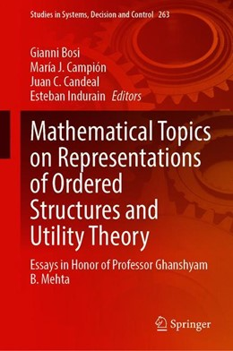 Abbildung von Bosi / Campión / Candeal / Indurain   Mathematical Topics on Representations of Ordered Structures and Utility Theory   1st ed. 2020   2020   Essays in Honor of Professor G...   263