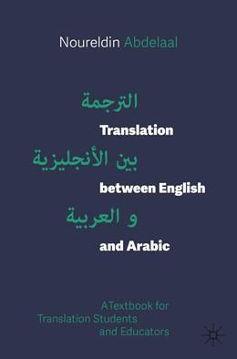 Abbildung von Abdelaal | Translation between English and Arabic | 1st ed. 2020 | 2020 | A Textbook for Translation Stu...