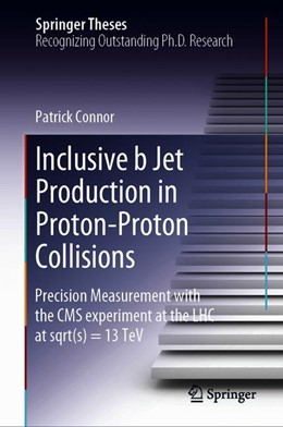 Abbildung von Connor | Inclusive b Jet Production in Proton-Proton Collisions | 1st ed. 2019 | 2020 | Precision Measurement with the...