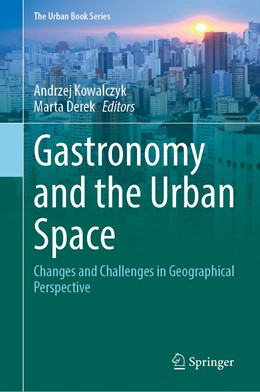 Abbildung von Kowalczyk / Derek | Gastronomy and Urban Space | 1st ed. 2020 | 2020 | Changes and Challenges in Geog...
