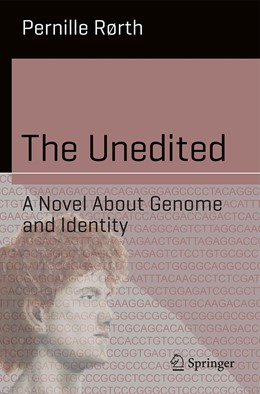 Abbildung von Rørth | The Unedited | 1st ed. 2020 | 2020 | A Novel About Genome and Ident...