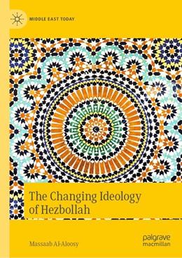 Abbildung von Al-Aloosy | The Changing Ideology of Hezbollah | 1st ed. 2020 | 2020