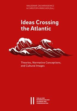 Abbildung von Zacharasiewicz / Irmscher   Ideas Crossing the Atlantic   2019   Theories, Normative Conception...   896