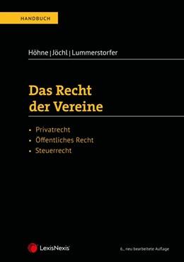 Abbildung von Höhne / Jöchl / Lummerstorfer | Das Recht der Vereine | 6. Auflage | 2019 | Privatrecht, Öffentliches Rech...