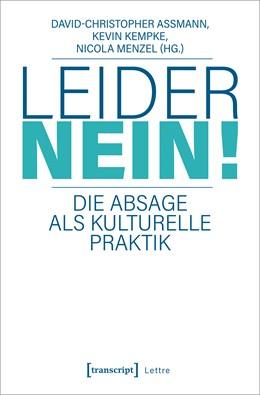 Abbildung von Assmann / Kempke / Menzel | Leider nein! | 2020 | Die Absage als kulturelle Prak...