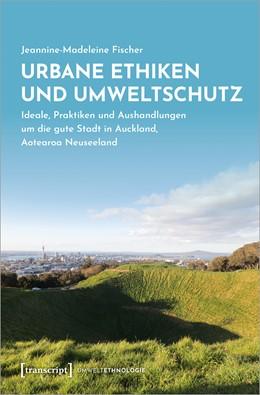 Abbildung von Fischer   Urbane Ethiken und Umweltschutz   1. Auflage   2020   4   beck-shop.de