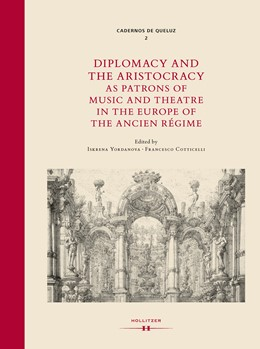 Abbildung von Yordanova / Cotticelli   Diplomacy and Aristocracy as Patrons of Music and Theatre in the Europe of the Ancien Régime   2019   7
